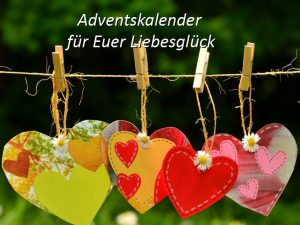 Jeden Tag eine neue Überraschung im<br />Adventskalender für Euer Liebesglück!